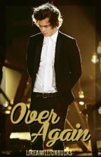 Over Again (Harry Styles) -Discontinued- by LikeAMillionBucks