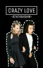Crazy Love [Haylor] by taylorblueeyes