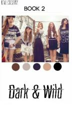 Dark & Wild by revelliousarmy