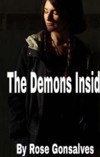 The Demons Inside by RoseGonsalves