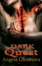 DARK QUEST by Angelique_Esmeralda