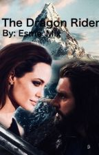 The Dragon Rider (Thorin Fanfic) by SerenaLadyOfelves