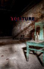 TORTURE by KarlOConnor