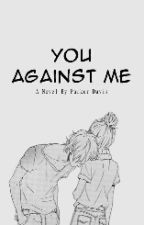 You Against Me by feetmadeofstars