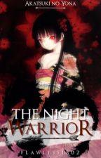 The Night Warrior | Akatsuki no Yona/ Yona of the Dawn Fanfic by Flawless1802