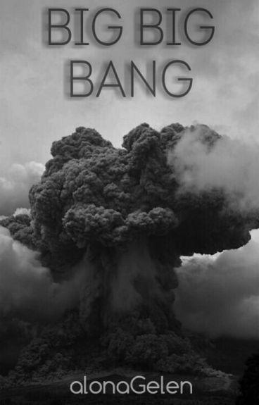 Big, big bang by alonaGelen