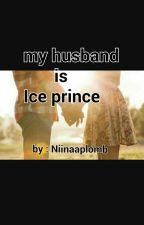 My Husband Is Ice Prince by Niinaaplomb