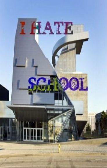 I HATE SCHOOL by alexandra24