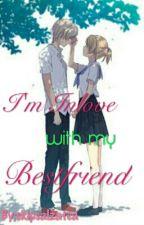 I'm Inlove with my Bestfriend by skipsalzatea