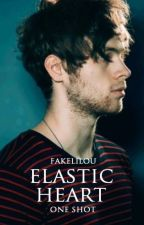 Elastic heart • hemmings [one shot] by fakelilou