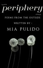 Periphery: Poems from the Outside by pulidomia