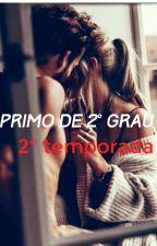 Primo De 2° Grau - (Segunda Temporada) by EmilyIsabella5