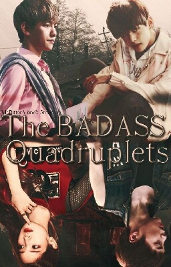 The Badass Quadruplets