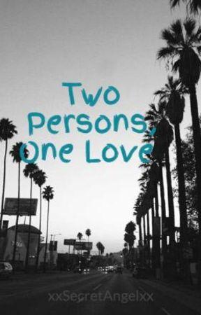 Two Persons, One Love by xxSecretAngelxx