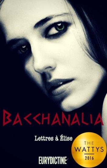 Bacchanalia - Lettres à Elise