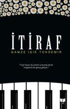 İtiraf (+18) by GamzeITokdemir