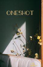 Oneshots by XAHAKO