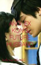ANG  EX    KONG  FUTURE  HUSBAND by helenachels