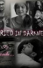 BURIED IN DARKNESS - A SANDHIR DARK TALE by PurplePeech