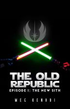 THE OLD REPUBLIC: THE NEW SITH by justanotherjedi