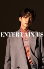 Entertain Us |hyunjae/tome 1| by Kyunggy