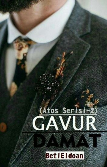 GAVUR DAMAT (Atos Serisi-2)