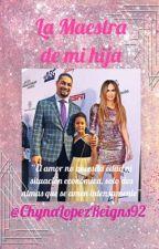 La Maestra de mi Hija (Roman Reigns) (Editando) by ChynaLopezReigns92
