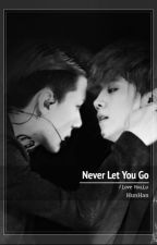 Never Let You Go by HunHan_Heaven