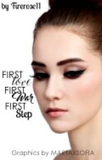 First Love, First War, First Step |√| by firerose11