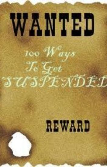 40 Ways To Get Suspended
