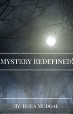 Mystery Redefined! by RheaMudgal