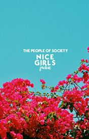 Nice Girls by thelovesociety