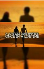 Once In A Lifetime by sameeenn15
