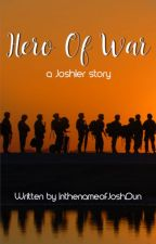 Hero Of War (a Joshler fanfic) by InthenameofJoshDun