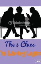 The 3 Clues... Book 1 - The Library Legend by purplequeen2016