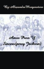 Amor Puro Y Sincero(percy Jackson){PAUSADA} by AlexandraMorgenstern