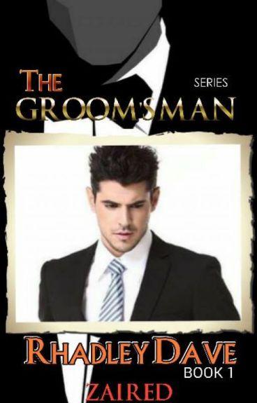 The GROOM's MAN series 1: RHADLEY DAVE