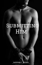 Submitting to Him by _randomly_insane_