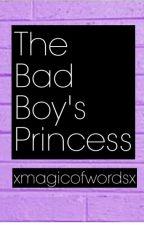 The Bad Boy's Princess #Wattys2016 by twentyohone
