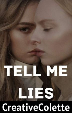 Tell Me Lies by Creativecolette