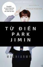 [Kookmin] Từ điển Park Jimin by mochiarmy