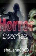 Horror stories #wattys2016(one Shot.completed) by sha_sha0808