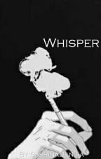 Whisper | #WATTYS 2017 by sabrina_d_