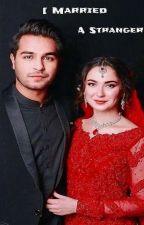 I Married A Stranger  by Zaina__khan