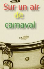 Sur un air de carnaval by thesunnytown