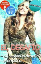 El Desafio [Pausada] [Editando] by LylaSmithBooks