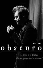 OBSCURO • H.S by foolfoxy