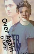 "Over Again - Ziall (Sequel to ""Just One Time"") by LamPayning"