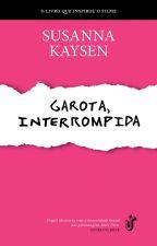 Garota, Interrompida by grohleto