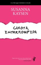 Garota, Interrompida by grohleto